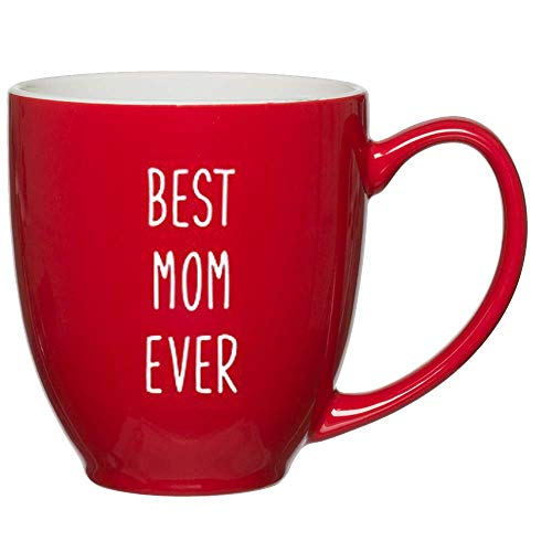 Best Mom Ever Coffee Mug - Great Gift for Mothers Day, Birthday, Christmas - Best Ideas Gifts for Women - Grandma, Aunt, Sister, Friend, Stepmom from Son or Daughter Kids Dad New 15 oz Red Bistro Mugs