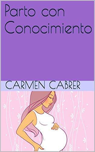 Parto con Conocimiento (Spanish Edition) - Kindle edition by Carmen ...