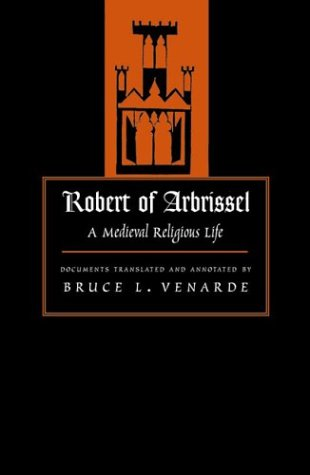 Robert of Arbrissel: A Medieval Religious Life (Medieval Texts in Translation)