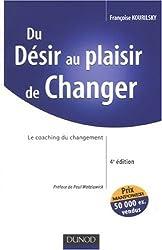 Du Désir au plaisir de changer : Le coaching du changement