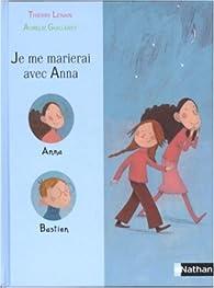 Je me marierai avec Anna par Thierry Lenain