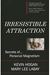 Irresistible Attraction: Secrets of Personal Magnetism Kindle Edition