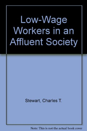 Low-Wage Workers in an Affluent Society