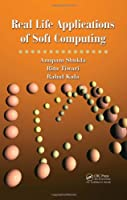 Real Life Applications of Soft Computing Front Cover