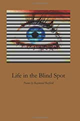 Life in the Blind Spot: Poems by Raymond Barfield Paperback