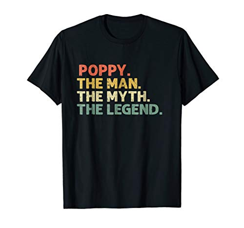 Mens Mens Poppy The Man The Myth The Legend T-Shirt Father's Day