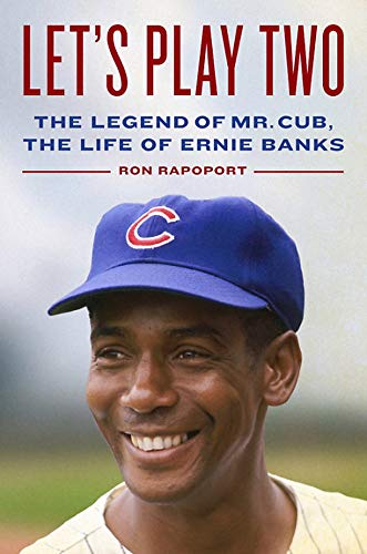 (Let's Play Two: The Legend of Mr. Cub, the Life of Ernie Banks)