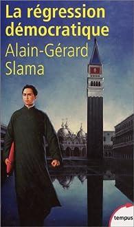 La régression démocratique par Alain-Gérard Slama