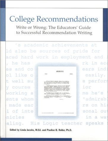 College Recommendations  Write or Wrong: The Educators' Guide to Successful Recommendation Writing (Guide To Writing A Letter Of Recommendation)