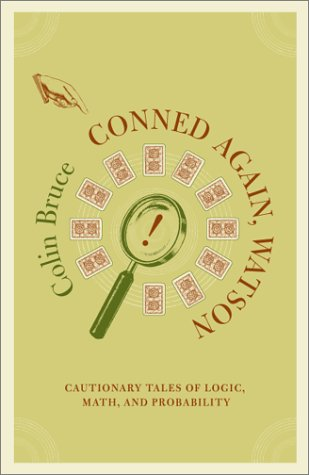 Download Conned Again, Watson!: Cautionary Tales Of Logic, Math, And Probability ebook