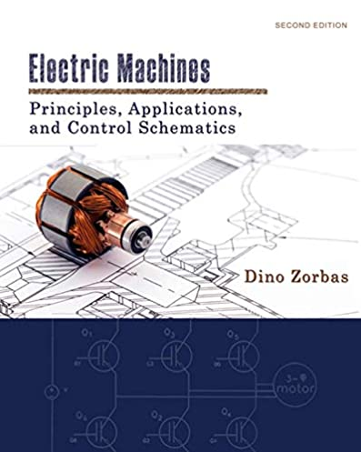 electric machines principles, applications, and control schematics  electric machines principles, applications, and control schematics 2nd edition
