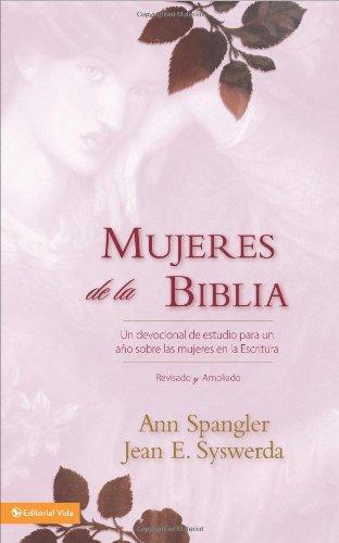 Mujeres de la Biblia: Un devocional de estudio para un año sobre las mujeres de la Escritura (Spanish Edition)