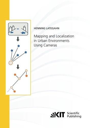 Mapping and Localization in Urban Environments Using Cameras (Schriftenreihe / Institut fuer Mess- und Regelungstechnik, Karlsruher Institut fuer Technologie) (Volume 28) by KIT Scientific Publishing