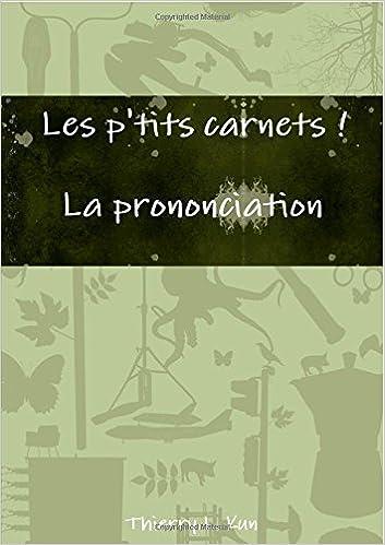 Lire Les p'tits carnets - La prononciation pdf, epub ebook