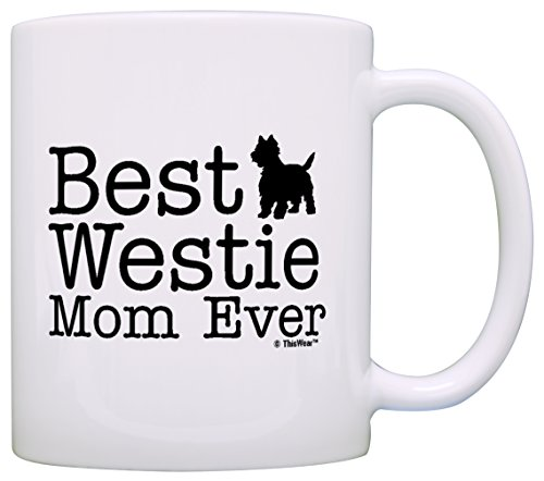 Terrier Mug Cup Coffee - Dog Lover Gifts Best Westie Mom Ever West Highland Terrier Gift Coffee Mug Tea Cup White