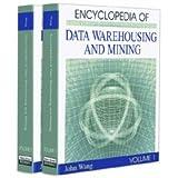 The Encyclopedia of Data Warehousing and Mining