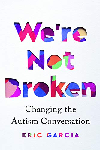 Book Cover: We're Not Broken: Changing the Autism Conversation