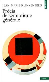Précis de sémiotique générale par Jean-Marie Klinkenberg