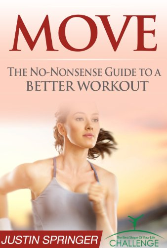 Move: The No-Nonsense Guide to a better workout! (The Best Shape of Your Life Challenge Book 2) (Weight For Yoga Moves Loss)