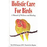 Holistic Health: Effective Care for Birds (Howell reference books)