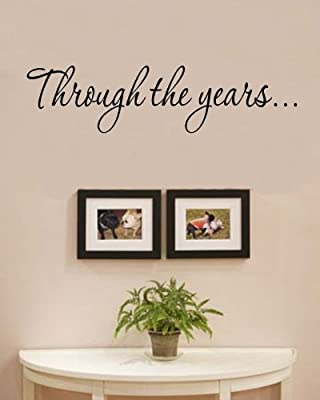 Through the years... family love time Vinyl Wall Decals Quotes Sayings Words Art Decor Lettering Vinyl Wall Art Inspirational Uplifting