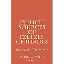 Explicit Sources of Tzetzes' Chiliades: Second Edition