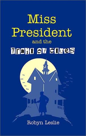 Miss President and the Trail of Clues pdf