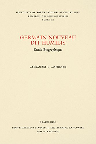 Germain Nouveau dit Humilis: Étude Biographique (North Carolina Studies in the Romance Languages and Literatures) (French Edition) by University of North Carolina at Chapel Hill Department of Romance Studies
