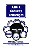 Asia's Security Challenges, Wilfred A. Herrmann, 1560726210