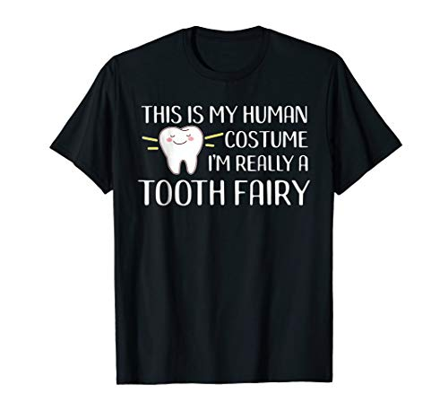 This is My Human Costume I'm a Tooth Fairy Dentist -