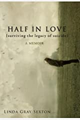 Half in Love: Surviving the Legacy of Suicide Paperback
