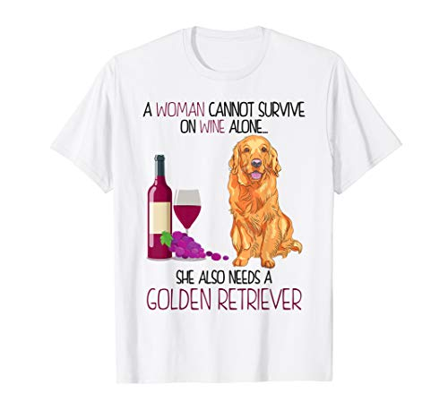Woman Cannot Survive On Wine Needs Golden Retriever T-shirt