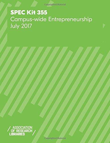 Read Online SPEC Kit 355: Campus-wide Entrepreneurship PDF