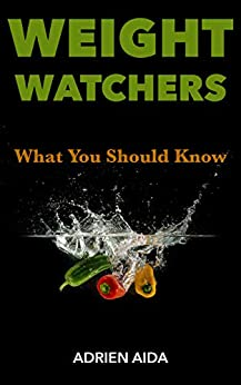 Amazon the weight watchers what you should know ebook adrien the weight watchers what you should know by aida adrien fandeluxe Image collections
