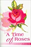 A Time of Roses, Margret Powell, 0595154433