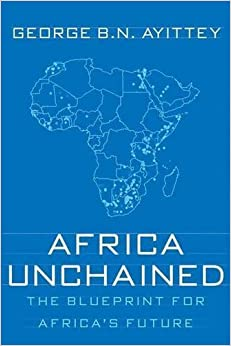 Africa Unchained: The Blueprint for Africa's Future (2006-09-25)