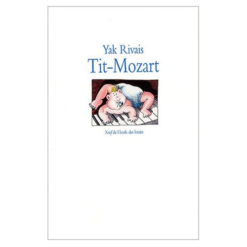 Tit-Mozart (French edition) Yak Rivais