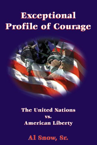Exceptional Profile of Courage: The United Nations vs American Liberty