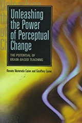 Unleashing the Power of Perceptual Change: The Potential of Brain-Based Teaching Paperback