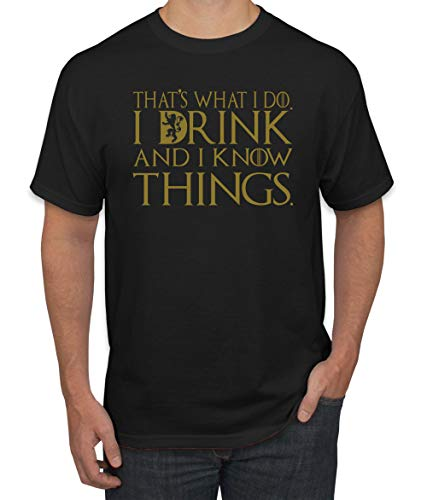 (That's What I Do I Drink And I Know Things Men's T Shirt GOT Tyrion Graphic Humor Tee - ( X-large, Black)