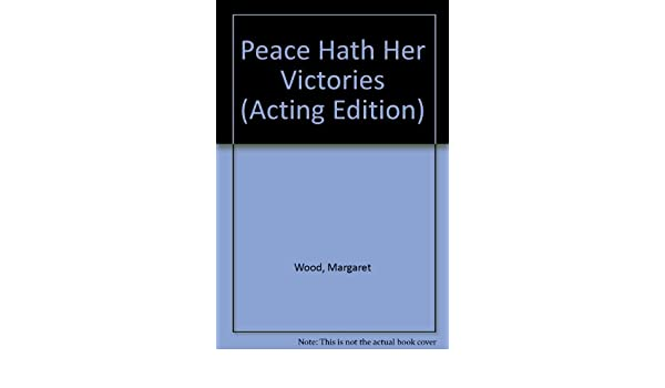 peace hath her victories