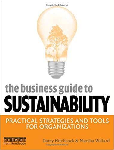d2540df90faf4 Amazon.com  The Business Guide to Sustainability  Practical Strategies and  Tools for Organizations (9781844073207)  Darcy Hitchcock