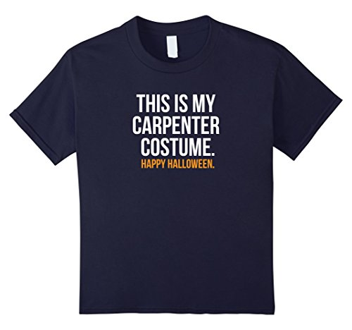 Kids My Carpenter Costume funny halloween graphic tee shirt 12 (Diy Construction Worker Halloween Costume)