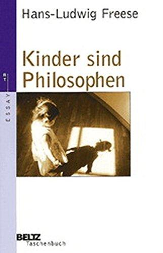 Kinder sind Philosophen (Beltz Taschenbuch/Essay)