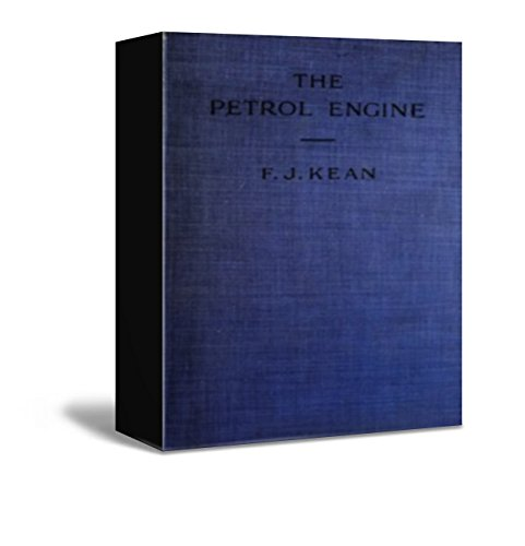 Petrol Cylinder - The Petrol Engine        A Text-book dealing with the Principles of Design and               Construction, with a Special Chapter on the Two-stroke               Engine