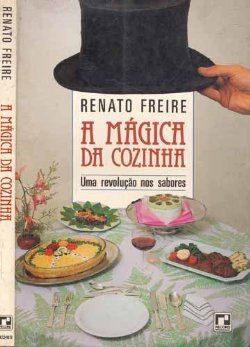 A Magica Da Cozinha - Uma Revolucao De Sabores