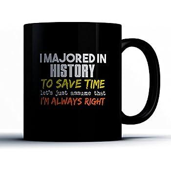 I Majored In History History Coffee Mug Funny 11 oz Black Ceramic Tea Cup