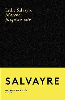 Marcher jusqu'au soir, Salvayre, Lydie