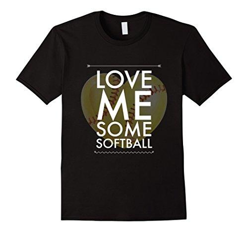Mens Love Me Some Softball - Softball funny Softball t-shirt XL Black (Softball T-shirt Designs)