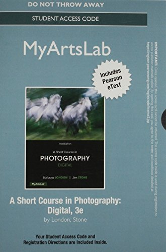 - NEW MyLab Arts with Pearson eText - Standalone Access Card - for A Short Course in Photography: Digital (3rd Edition)